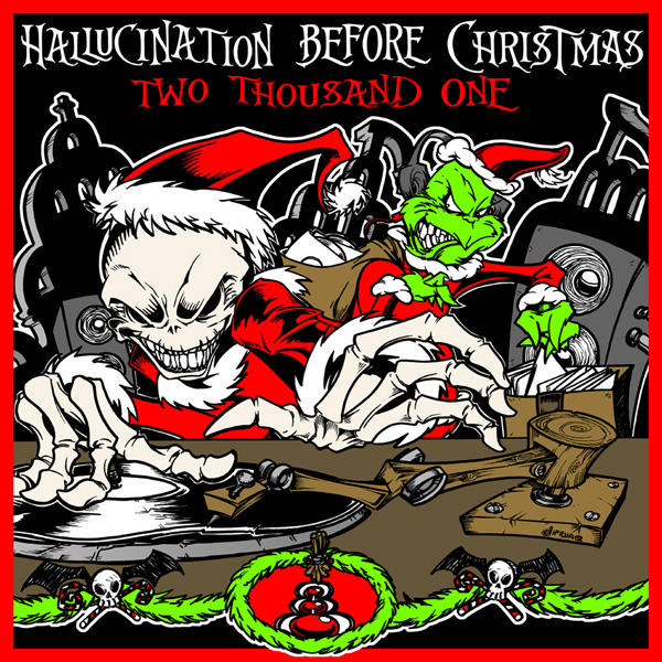 Hallucination Before Christmas 2013 - Saturday, December 21st